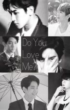 Do you love me? | Byun Baekhyun EXO by drowninpink