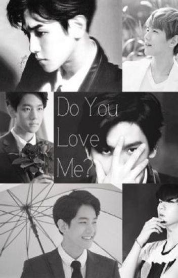Do you love me? [EXO BAEKHYUN]
