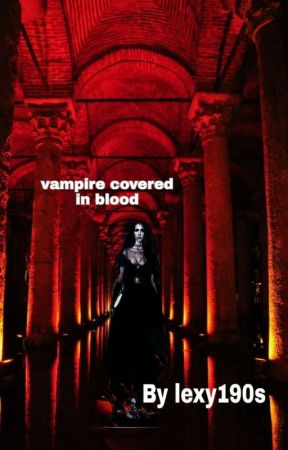 Vampire Covered In Blood (Werewolf Love #3) by lexy190s