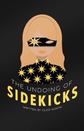 The Undoing of Sidekicks | ✎ by earlyatdusk