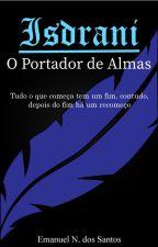 Isdrani - O Portador De Almas by EmanuelNSantos