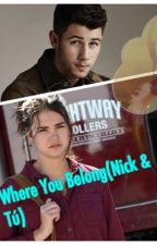 Where You Belong(Nick y Tu) by lovelyladyglory