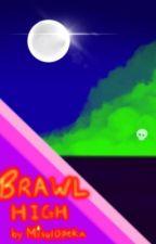 Brawl High by puppylovr_614