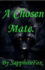 A Chosen Mate. by SapphireFox