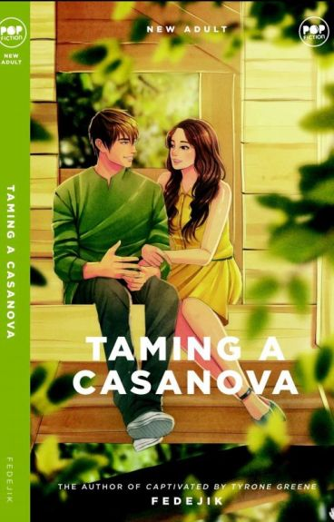 TAMING A CASANOVA (Completed) #Wattys2015