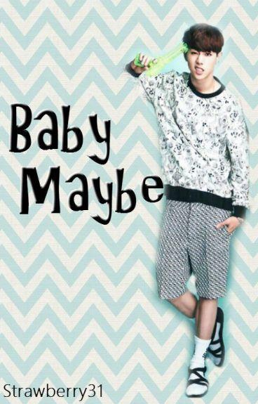 Baby Maybe (GOT7 Mark Tuan Fanfic)