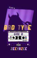 BAD TYPE: SIDE B by Zeeyazee