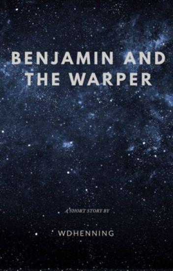 Benjamin and the Warper