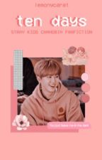 ten days  ❥  seo changbin by lemonycarat