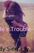 He's trouble. by sierra_LY