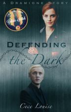 Defending the Dark (Dramione) by CeceLouise1