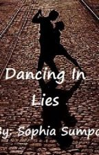 Dancing in Lies by sophiesmiley12