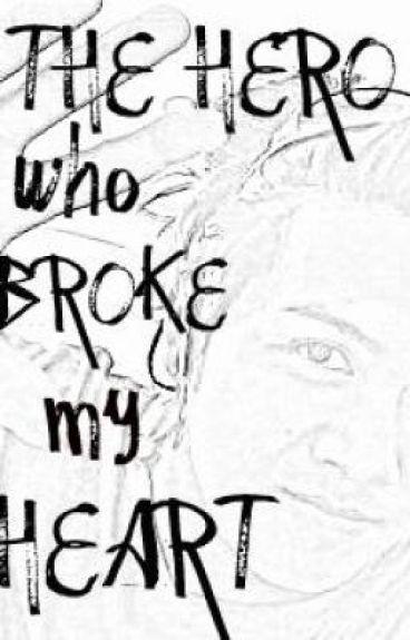 The Hero Who Broke My Heart (One Shot)