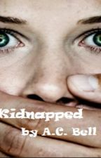 Kidnapped (Wattys2017) by ACBell