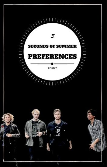 5 Seconds Of Summer || Preferences
