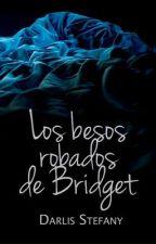 Los Besos Robados de Bridget (BG.5 libro #1.5) by darlis_steff