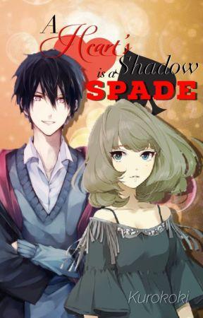 •♠️•A Heart's Shadow is a Spade•♥️• by Kurokoki