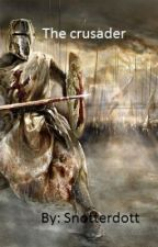 The crusader by snotterdott