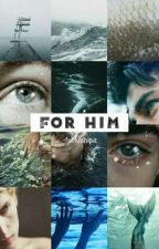 For Him | Drarry by -fuckishipit