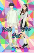 Hate But Love by Myqueen_24