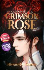 Crimson Rose -blood of curse- by MikuraShaara_