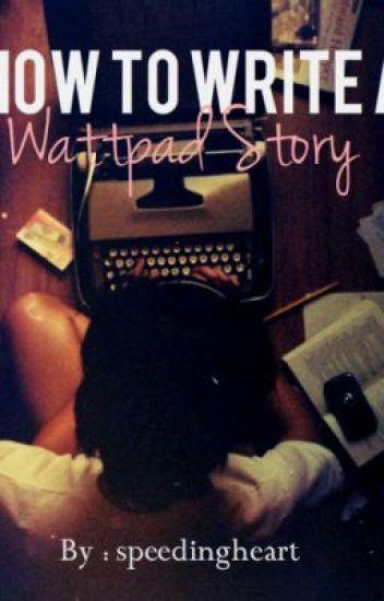 How to Write a Wattpad Story