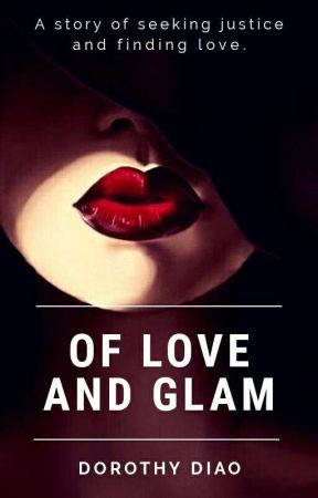 Of Love and Glam by justdorothea