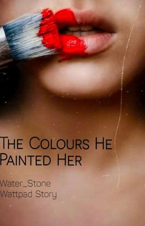 The Colours He Painted Her by Water_Stone