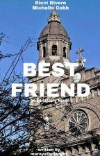 Best Friend by marayathefangirl