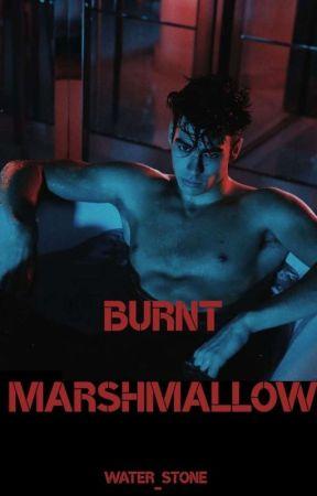 Burnt Marshmallow   #Wattys2019 by Water_Stone