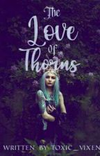 The Love of Thorns by MarsLUV