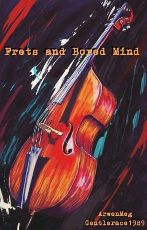 🎸 Frets And Bored Mind [ON REVISION] by gentlerace