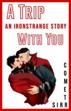 A Trip With You | IronStrange by sirrComet