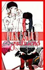 My Gangster GirLfriend(ON GOING) by Lyssa-Mae