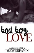 Bad Boy Love by drewdreamin