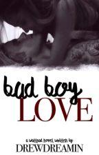 Bad Boy Love by drewdreamin