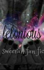 Felonious -Ted Sweeran- by everythingiknow