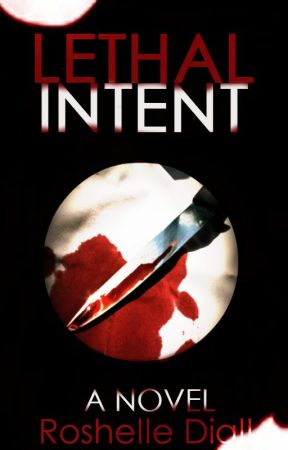 Lethal Intent (✓) by RoshelleD