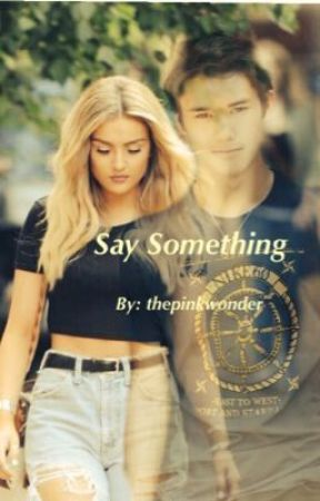 Say Something (One-Shot) by thepinkwonder
