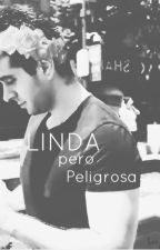 Linda pero peligrosa © 《EDITANDO》 by Naza_Ardiles_