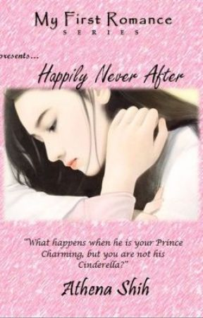 Happily Never After (COMPLETE) by AthenaShih
