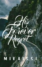 His Forever Regret by Mikaissi