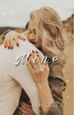 Mine (#wattys2019) by EZ_EZ_77