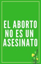 El aborto no es un asesinato by Aladeriva-