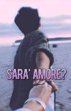Sarà Amore? by Ari06b