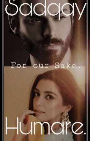 Sadqay Humare  by ThatPakistaniGurl
