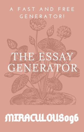 The Essay Generator: - All Grown Up: (Timed 20 Mins  3