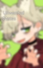 Unwanted Mates by Oliver-Darling