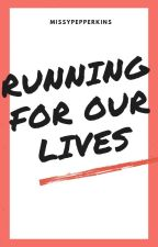Running for our lives by missypepperkins