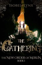 The New Order of Merlin Book 1: The Gathering  ||  WATTYS2019 by Kamiccola
